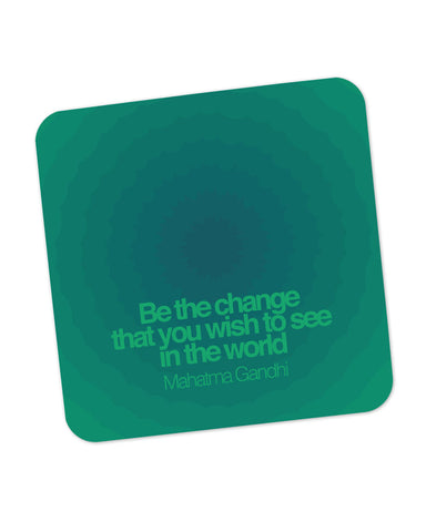 Be The Change Mahatma Gandhi  Coaster Online India