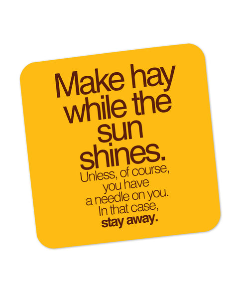 Make Haywhere Funny Quote  Coaster Online India