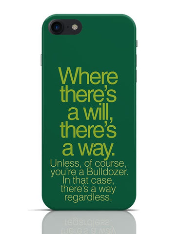 Where There Is A Will Funny Quote  iPhone 7 Covers Cases Online India