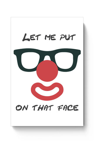 Let Me Put a Smile On That Face Poster Online India