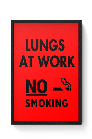 Lungs At Work | No Smoking Framed Poster Online India