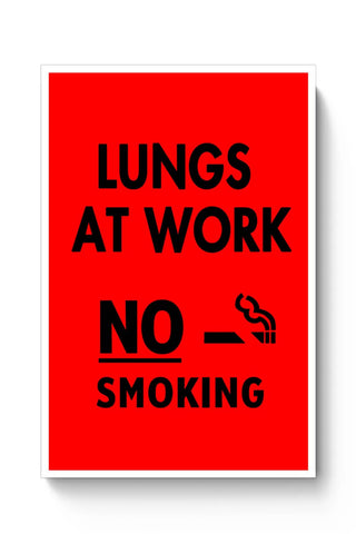 Lungs At Work | No Smoking Poster Online India
