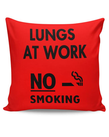 Lungs At Work | No Smoking Cushion Cover Online India