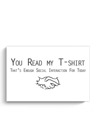 You Read My T-Shirt | Enogh Social Interaction For Today  Poster Online India