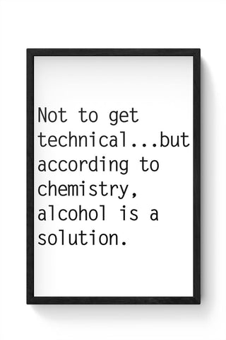 Alcohol is A Solution | Funny Framed Poster Online India