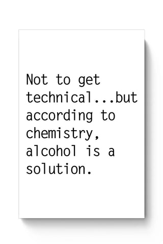 Alcohol is A Solution | Funny Poster Online India
