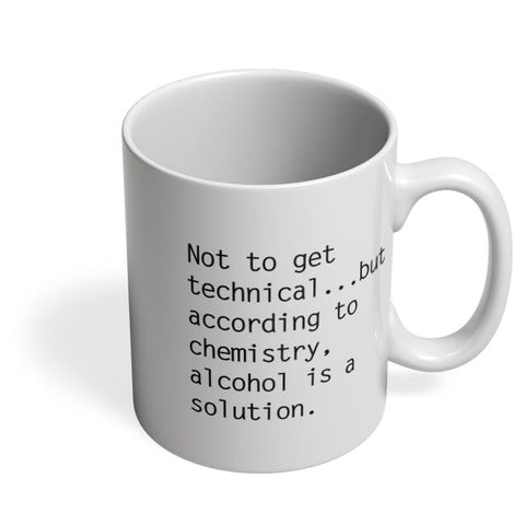 Coffee Mugs Online | Alcohol is A Solution | Funny Coffee Mug Online India