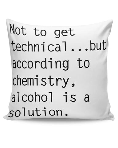 Alcohol is A Solution | Funny Cushion Cover Online India