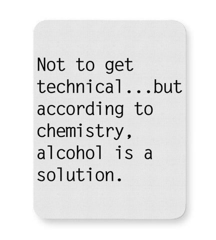 Alcohol is A Solution | Funny Mousepad Online India