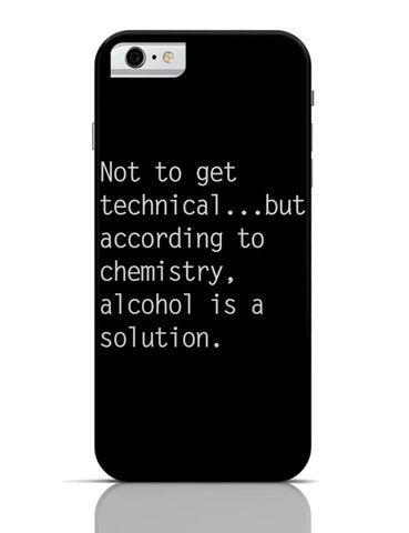 iPhone 6/6S Covers & Cases | Alcohol is A Solution | Funny iPhone 6 / 6S Case Cover Online India