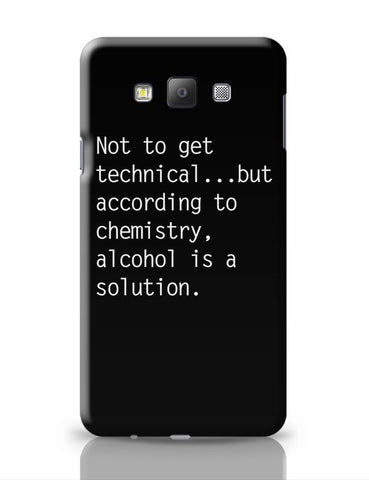 Alcohol is A Solution | Funny Samsung Galaxy A7 Covers Cases Online India