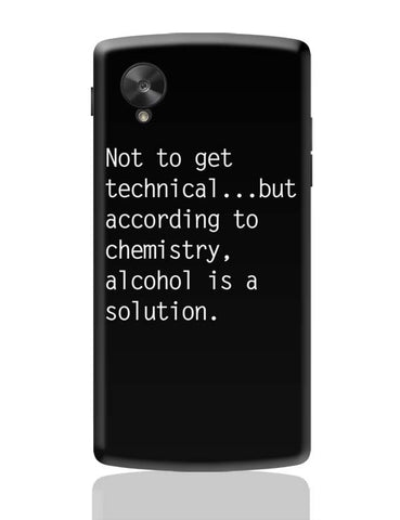 Google Nexus 5 Covers | Alcohol is A Solution | Funny Google Nexus 5 Case Cover Online India