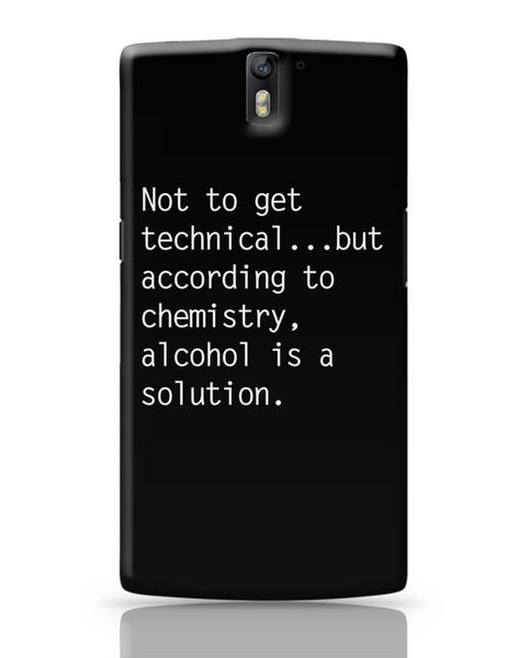 OnePlus One Covers | Alcohol is A Solution | Funny OnePlus One Case Cover Online India