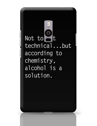 Alcohol is A Solution | Funny OnePlus Two Covers Cases Online India