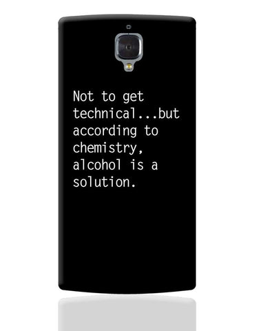Alcohol is A Solution | Funny OnePlus 3 Cover Online India