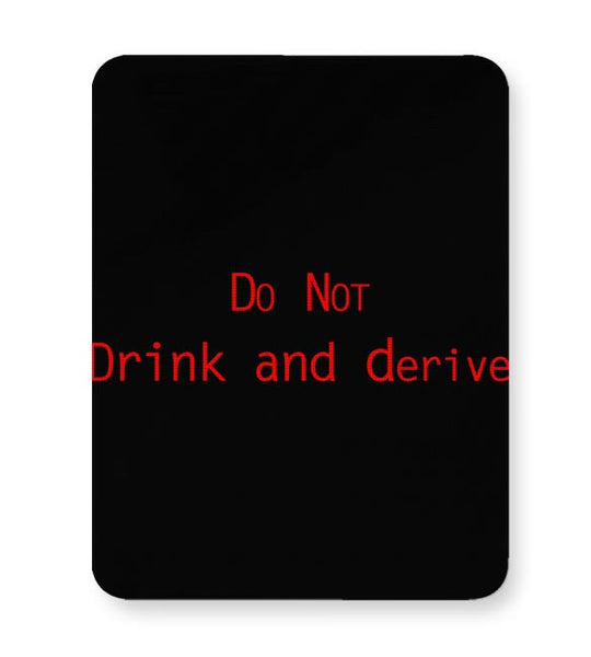 Do Not Drink And Derive Mousepad Online India