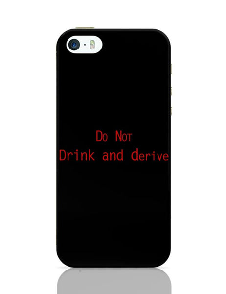 Do Not Drink And Derive iPhone Covers Cases Online India