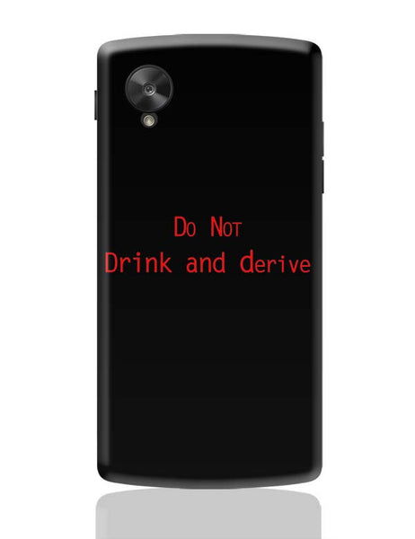 Do Not Drink And Derive Google Nexus 5 Covers Cases Online India