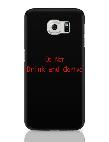 Do Not Drink And Derive Samsung Galaxy S6 Covers Cases Online India
