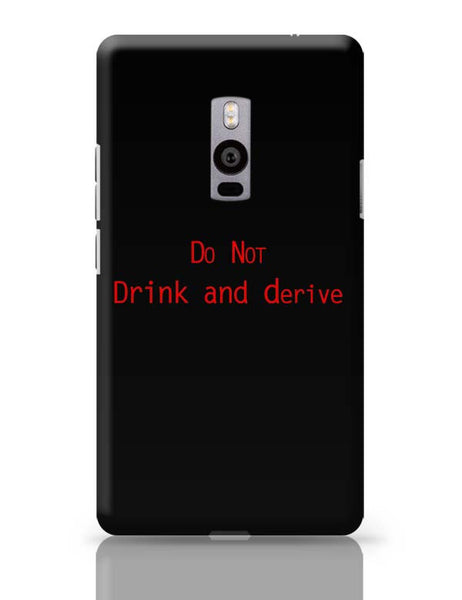 Do Not Drink And Derive OnePlus Two Covers Cases Online India
