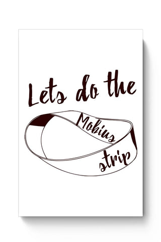 Lets Do The Mohius Strip Poster Online India
