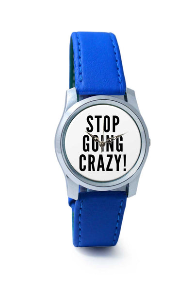Women Wrist Watch India | Stop Going Crazy Wrist Watch Online India