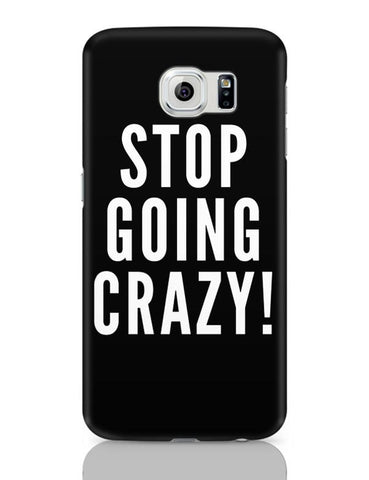 Samsung Galaxy S6 Covers | Stop Going Crazy Samsung Galaxy S6 Case Covers Online India