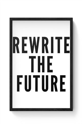 Rewrite The Future Framed Poster Online India