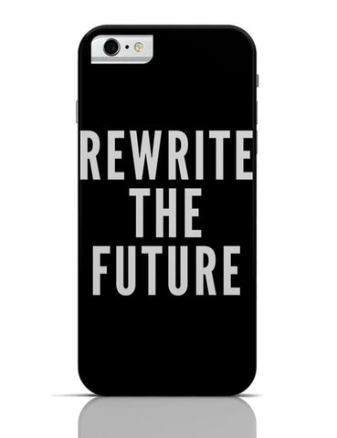 Rewrite The Future iPhone 6 6S Covers Cases Online India