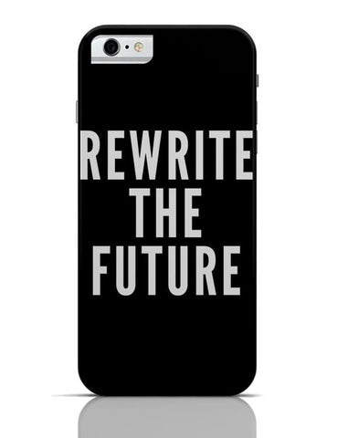 iPhone 6/6S Covers & Cases | Rewrite The Future iPhone 6 / 6S Case Cover Online India