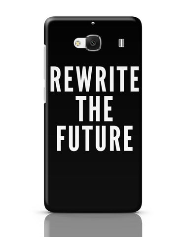 Xiaomi Redmi 2 / Redmi 2 Prime Cover| Rewrite The Future Redmi 2 / Redmi 2 Prime Case Cover Online India