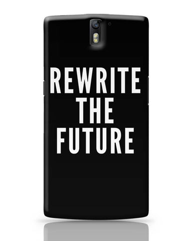 Rewrite The Future OnePlus One Covers Cases Online India