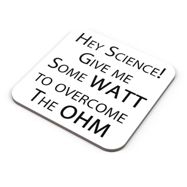 Hey Science | Gime ME some Watt to over the Ohm Coaster Online India