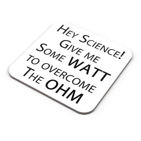 Buy Coasters Online | Hey Science | Gime ME some Watt to over the Ohm Coasters Online India | PosterGuy.in