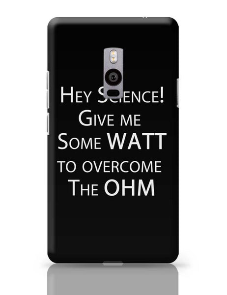 Hey Science | Gime ME some Watt to over the Ohm OnePlus Two Covers Cases Online India