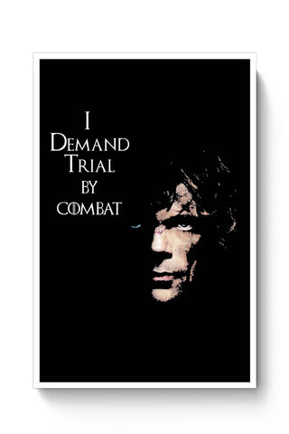 I Demand Trial By Combat | Tyrion Lanister Poster Online India
