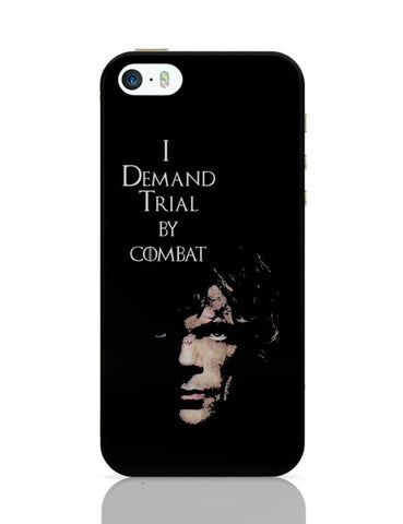 iPhone 5 / 5S Cases & Covers | I Demand Trial By Combat | Tyrion Lanister iPhone 5 / 5S Case Cover Online India