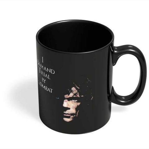 Coffee Mugs Online | I Demand Trial By Combat | Tyrion Lanister Black Coffee Mug Online India