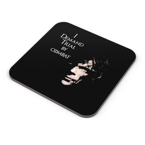 Buy Coasters Online | I Demand Trial By Combat | Tyrion Lanister Coasters Online India | PosterGuy.in