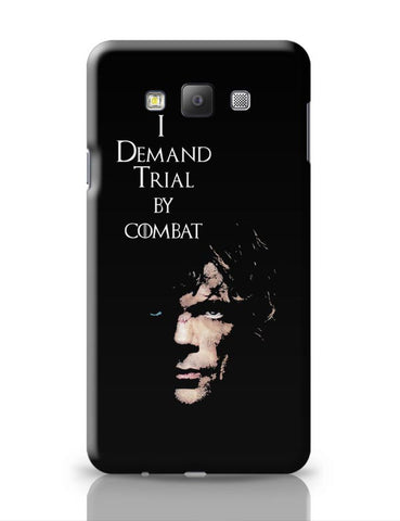 I Demand Trial By Combat | Tyrion Lanister Samsung Galaxy A7 Covers Cases Online India