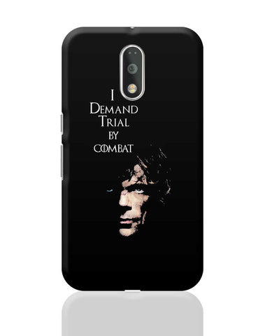I Demand Trial By Combat | Tyrion Lanister Moto G4 Plus Online India