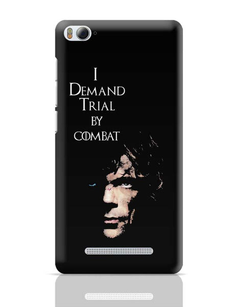 I Demand Trial By Combat | Tyrion Lanister Xiaomi Mi 4i Covers Cases Online India