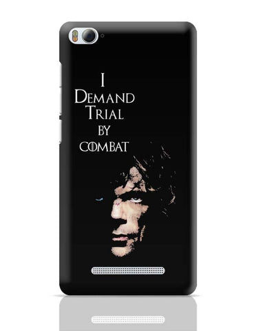 Xiaomi Mi 4i Covers | I Demand Trial By Combat | Tyrion Lanister Xiaomi Mi 4i Case Cover Online India