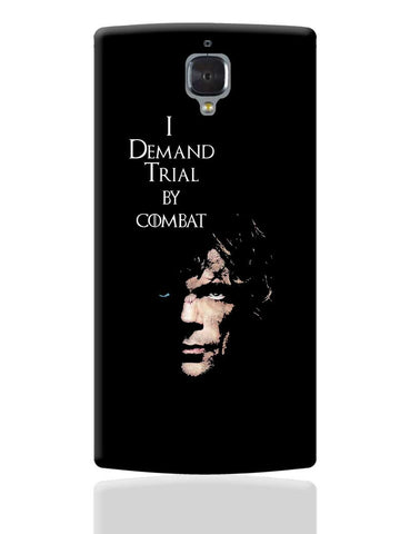 I Demand Trial By Combat | Tyrion Lanister OnePlus 3 Cover Online India
