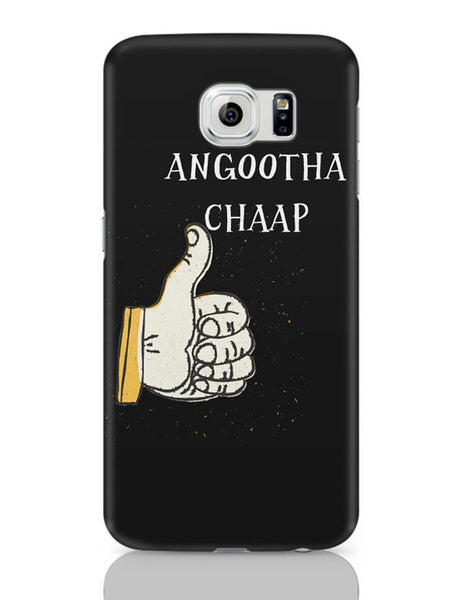 Angootha Chaap Samsung Galaxy S6 Covers Cases Online India