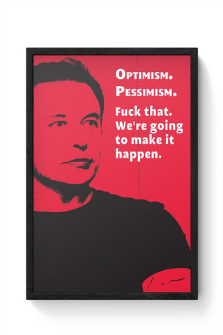 Elon Musk | We're going to make that Happen Framed Poster Online India