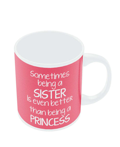 Coffee Mugs Online | Sometimes Being a Sister Quote| Rakhi Mug Online India