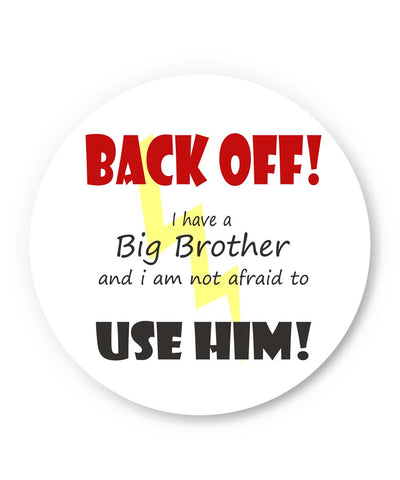 PosterGuy | Back Off ! I have a Big Brother and I am Not afraid to use him Fridge Magnet Online India by Pooja Bindal