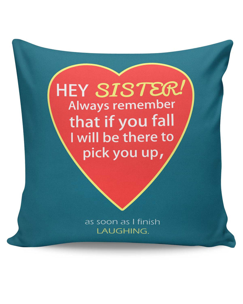 Cushion Covers Pillows Hey Sister I Will Always Be There For