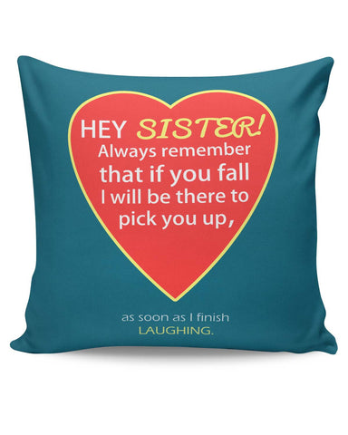 PosterGuy | Hey Sister | I will always be There For You Quote Cushion Cover Online India
